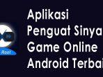 Aplikasi Penguat Sinyal Game Online Android Terbaik